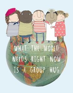 What the world needs now is a group hug